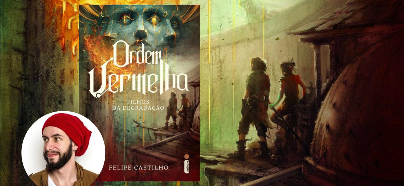Ordem Vermelha Filhos da Degradação Vol 1 Felipe Castilho