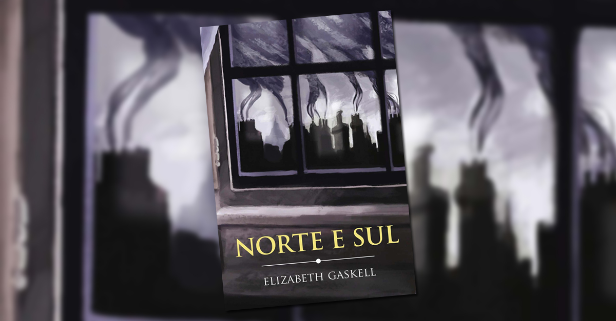 Norte e Sul – Elizabeth Gaskell resenha